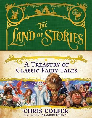The Land Of Stories A Treasury Of Classic Fairy Tales Chris