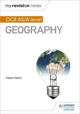My Revision Notes: OCR AS/A-level Geography : Helen Harris