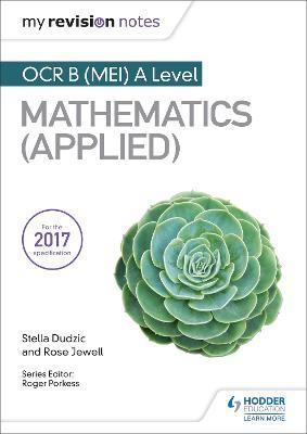 My Revision Notes: OCR B (MEI) A Level Mathematics (Applied