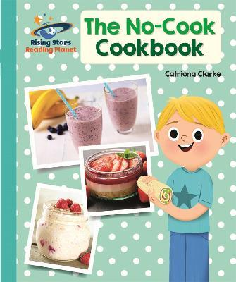 Reading Planet - The No-Cook Cookbook - Turquoise: Galaxy