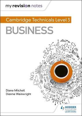 My Revision Notes Cambridge Technicals Level 3 Business