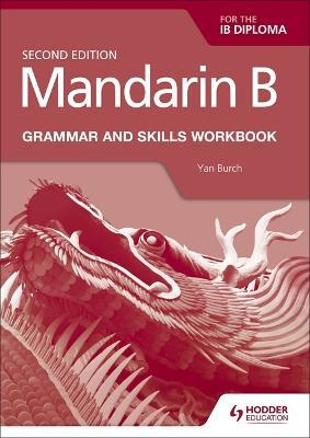 Mandarin B for the IB Diploma Grammar and Skills Workbook