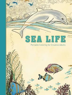 Sea Life : Portable Coloring for Creative Adults