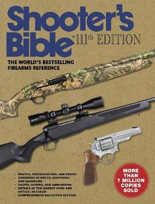 Shooter's Bible, 111th Edition : The World's Bestselling Firearms Reference: 2019-2020