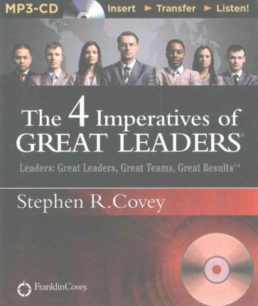 The 4 Imperatives Of Great Leaders Stephen R Covey 9781511335416