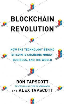 Blockchain Revolution  How the Technology Behind Bitcoin is Changing Money, Business, and the World, Includes Bonus Disc
