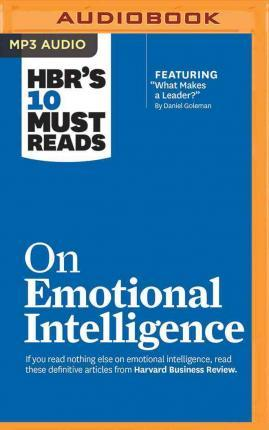 Hbr's 10 Must Reads on Emotional Intelligence