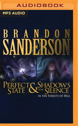 Perfect State & Shadows for Silence in the Forest of Hell