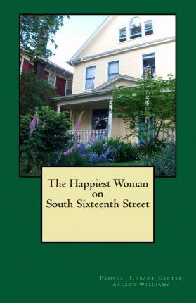 The Happiest Woman on South Sixteenth Street