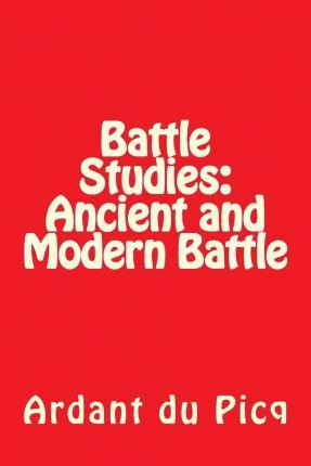 Battle Studies  Ancient and Modern Battle