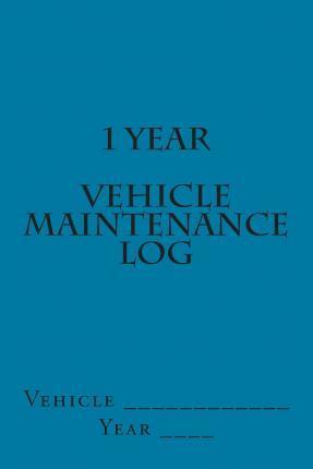 1 Year Vehicle Maintenance Log: Teal Cover