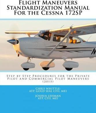 flight maneuvers standardization manual for the cessna 172sp rh bookdepository com Cessna 172 Engine Cessna 172 Manual PDF