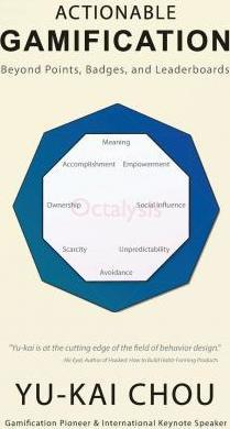 Actionable Gamification : Beyond Points, Badges and Leaderboards