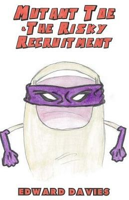 Mutant Toe and the Risky Recruitment