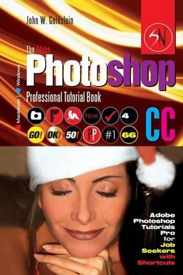 The Adobe Photoshop CC Professional Tutorial Book 66 Macintosh/Windows: Adobe Photoshop Tutorials Pro for Job Seekers with Shortcuts