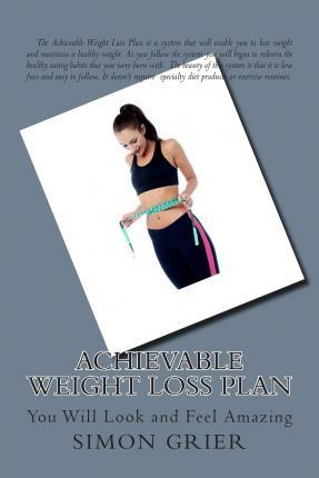 Achievable Weight Loss Plan – MR Simon David Grier