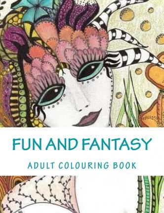 Fun and Fantasy  Adult Colouring Book