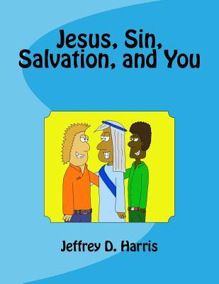 Jesus, Sin, Salvation, and You
