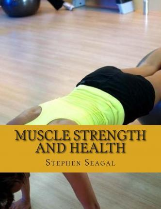 Muscle Strength and Health : Fitness and Wellness for You