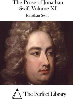 The Prose of Jonathan Swift Volume XI