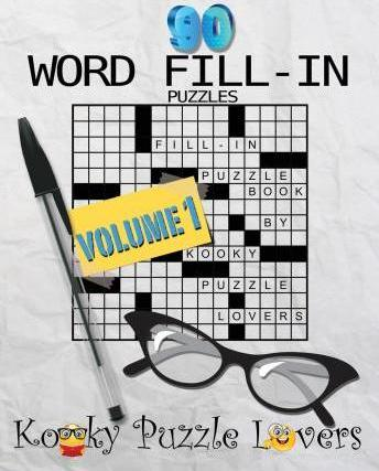 Word Fill In Puzzle Book 90 Puzzles Kooky Puzzle Lovers 9781512314649