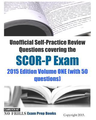 Unofficial Self-practice Review Questions Covering the Scor-p Exam