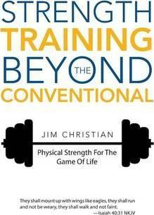 Strength Training Beyond the Conventional : Physical Strength for the Game of Life