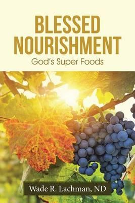 Blessed Nourishment : God's Super Foods