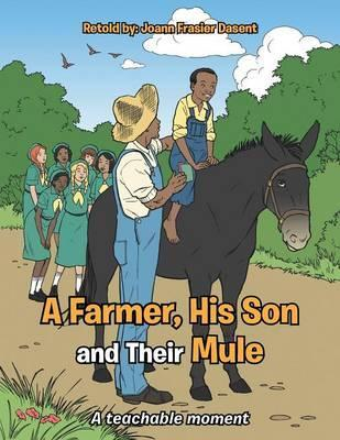A Farmer, His Son and Their Mule