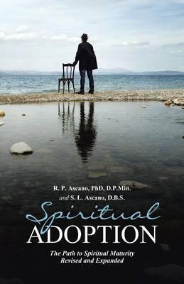 Spiritual Adoption  The Path to Spiritual Maturity Revised and Expanded