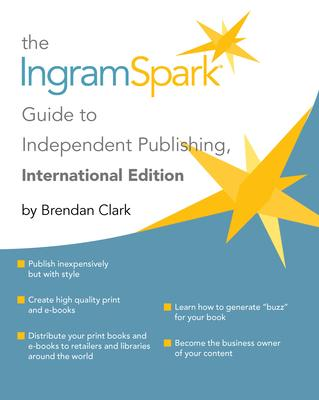 The Ingramspark Guide to Independent Publishing, International Edition