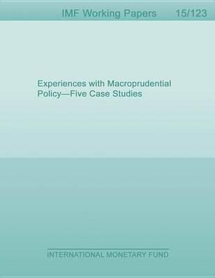 Experiences with Macroprudential Policy-Five Case Studies