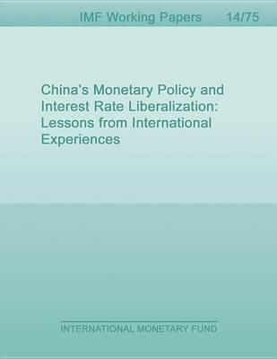 China's Monetary Policy and Interest Rate Liberalization