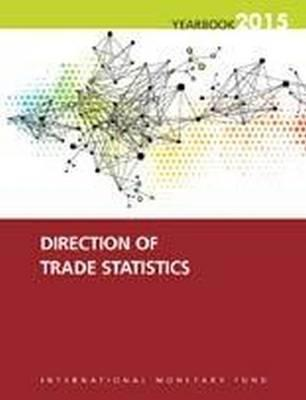 Direction of Trade Statistics Yearbook 2015