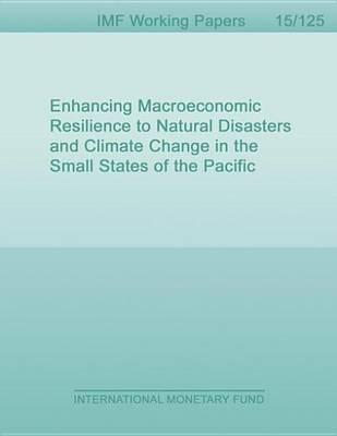 Enhancing Macroeconomic Resilience to Natural Disasters and Climate Change in the Small States of the Pacific