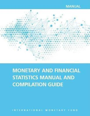 Monetary and Financial Statistics Manual and Compilation Guide 2016