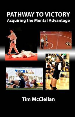 Pathway to Victory Acquiring the Mental Advantage