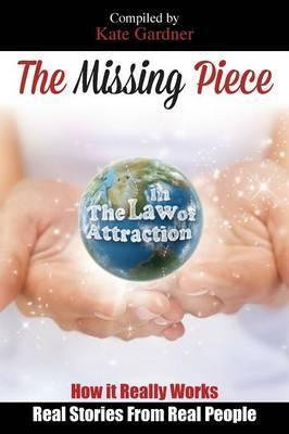 The Missing Piece in the Law of Attraction