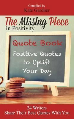 The Missing Piece in Positivity Quote Book