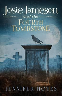 Josie Jameson and the Fourth Tombstone