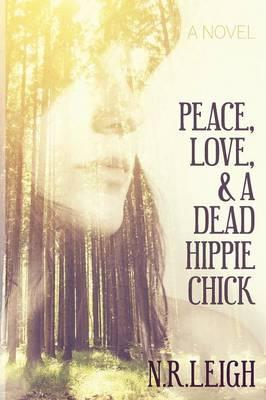 Peace, Love, and a Dead Hippie Chick