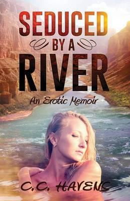 Seduced by a River
