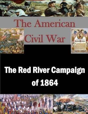 The Red River Campaign of 1864