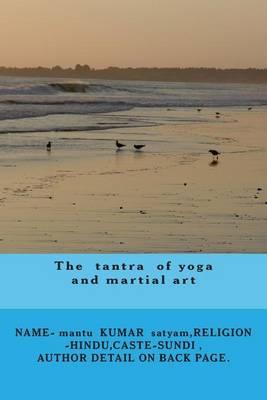 The Tantra of Yoga and Martial Art