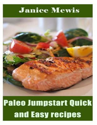 Paleo Jumpstart Quick and Easy Recipes