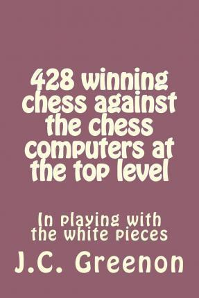 428 Winning Chess Against the Chess Computers at the Top Level