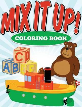 Mix It Up ! Coloring Book