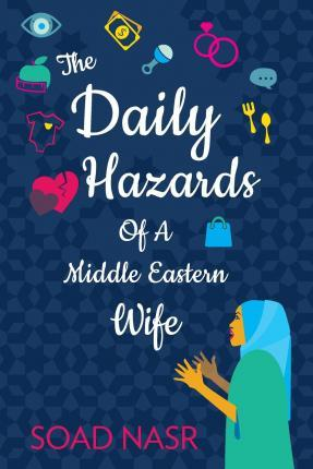 The Daily Hazards of a Middle Eastern Wife