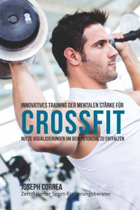 Innovatives Training Der Mentalen Starke Fur Crossfit
