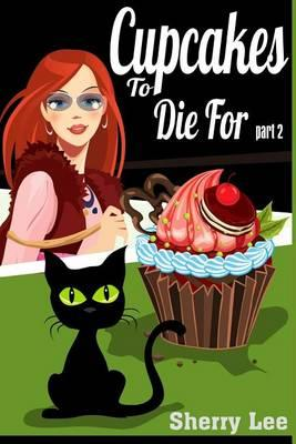 Cupcakes to Die for Part 2